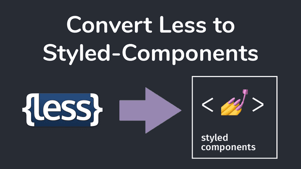 How to convert less to styled components