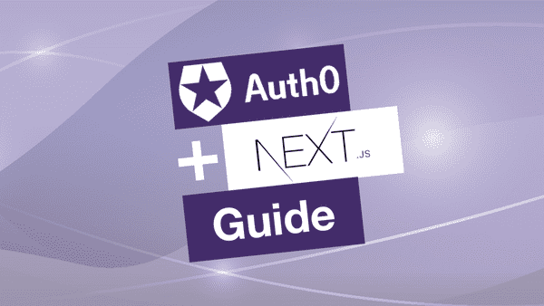 How to add Auth0 to Nextjs- the Ultimate Guide